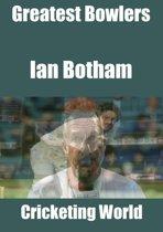 Greatest Bowlers: Ian Botham