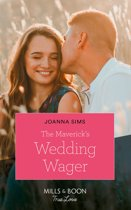The Maverick's Wedding Wager (Mills & Boon True Love) (Montana Mavericks: Six Brides for Six Brother, Book 3)