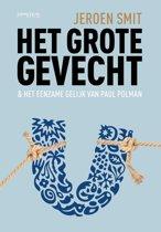 Boek cover Het grote gevecht & het eenzame gelijk van Paul Polman van Jeroen Smit (Paperback)