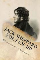 Jack Sheppard Vol I (of III)