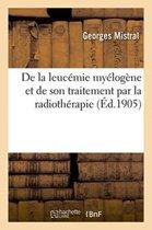 de la Leuc�mie My�log�ne Et de Son Traitement Par La Radioth�rapie