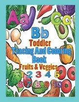 Toddler Tracing and Coloring Book Fruit & Veggies