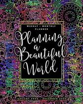 Planning a Beautiful World - Weekly + Monthly Planner - January 2020 - December 2020: Colorful Flowers + Mandala Doodles - Rainbow Zentangle Cover