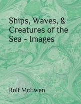 Ships, Waves, & Creatures of the Sea - Images