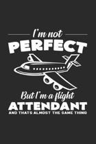 I'm not perfect Flight Attendant: 6x9 Flight Attendant - blank with numbers paper - notebook - notes