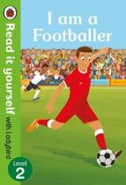 I am a Footballer - Read it yourself with Ladybird Level 2