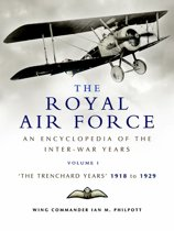 The Royal Air Force: An Encyclopedia of the Inter-War Years