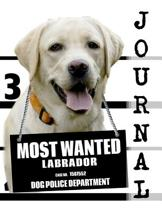 Most Wanted Labrador Journal
