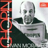 Chopin: 24 Preludes, Ballade in F minor / Ivan Moravec