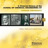 A Pictoral History of Chemical Engineering at Purdue University, 1911-2011