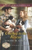 Cowboy to the Rescue (Mills & Boon Love Inspired Historical) (Four Stones Ranch - Book 1)