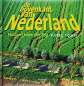 De bovenkant van Nederland ; Holland from the top 3
