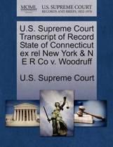U.S. Supreme Court Transcript of Record State of Connecticut Ex Rel New York & N E R Co V. Woodruff