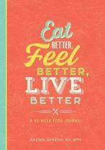 Eat Better, Feel Better, Live Better