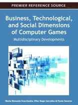 Business, Technological, and Social Dimensions of Computer Games