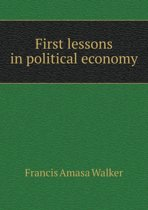 First Lessons in Political Economy