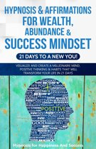 Hypnosis & Affirmations for Wealth, Abundance & Success Mindset (21 days to a New You)