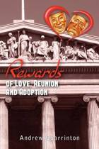Rewards of Love, Reunion and Adoption