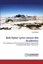 Bob Dylan Lyrics Versus the Academics