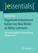 Organisationskommunikation von Max Weber zu Niklas Luhmann
