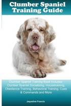 Clumber Spaniel Training Guide Clumber Spaniel Training Book Includes
