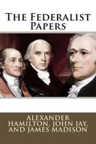 The Federalist Papers Alexander Hamilton, John Jay, and James Madison