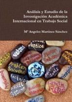 Analisis y Estudio De La Investigacion Academica Internacional En Trabajo Social