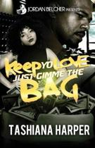 Keep Yo Love, Just Gimme the Bag