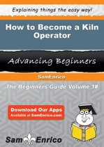 How to Become a Kiln Operator
