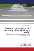 Is Ghana Concerned about the Safety of Her Children in Traffic?