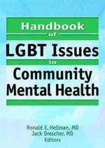 Handbook of LGBT Issues in Community Mental Health