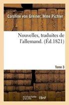 Nouvelles, Traduites de l'Allemand. Tome 3