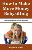 How to Make More Money Babysitting
