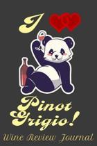 I Love Pinot Grigio! Wine Review Journal