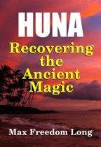 Huna, Recovering the Ancient Magic