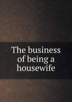 The Business of Being a Housewife