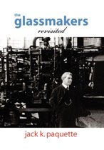 The Glassmakers, Revisited