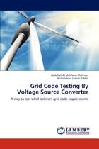 Grid Code Testing by Voltage Source Converter