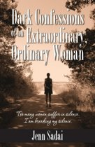 Dark Confessions of an Extraordinary, Ordinary Woman