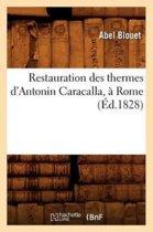 Restauration Des Thermes d'Antonin Caracalla, Rome ( d.1828)