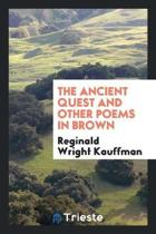 The Ancient Quest and Other Poems in Brown