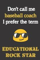 Don't call me Baseball Coach. I prefer the term Educational Rock Star.