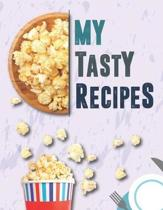 My Tasty Recipes. Create Your Own Collected Recipes. Blank Recipe Book to Write in, Document all Your Special Recipes and Notes for Your Favorite. Col