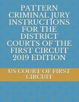 Pattern Criminal Jury Instructions for the District Courts of the First Circuit 2019 Edition