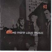 No More Loud Music (Best)