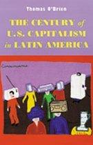 The Century of U.S.Capitalism in Latin America