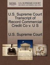 U.S. Supreme Court Transcript of Record Commercial Credit Co V. U S