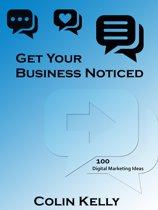 Get Your Business Noticed: 100 Digital Marketing Ideas