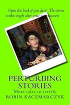 Perturbing Stories: More tales to terrify