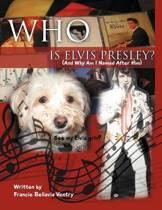 Who Is Elvis Presley?